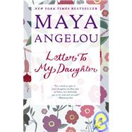 Letter to My Daughter by Angelou, Maya, 9780812980035