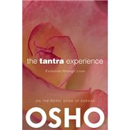 The Tantra Experience Evolution through Love by Unknown, 9780983640035