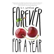 Forever for a Year by Gottfred, B. T., 9781250080035
