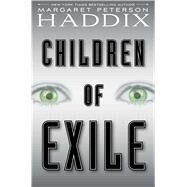 Children of Exile by Haddix, Margaret Peterson, 9781442450035