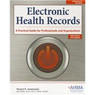 Electronic Health Records: A Practical Guide for Professionals and Organizations (w/ 2013 Update) by Margret K. Amatayakul, 9781584260035