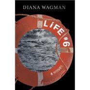 Life #6 by Wagman, Diana, 9781632460035