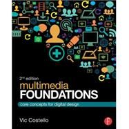 Multimedia Foundations: Core Concepts for Digital Design by Costello; Vic, 9780415740036