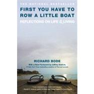 First You Have to Row a Little Boat : Reflections on Life and Living