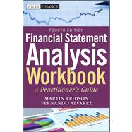 Financial Statement Analysis Workbook A Practitioner's Guide by Fridson, Martin S.; Alvarez, Fernando, 9780470640036