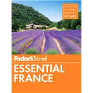 Fodor's Essential France by FODOR'S TRAVEL GUIDES, 9781101880036