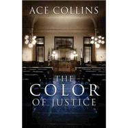The Color of Justice by Collins, Ace, 9781426770036