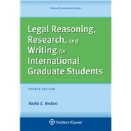 Legal Reasoning, Research, and Writing for International Graduate Students by Nedzel, Nadia E., 9781454870036