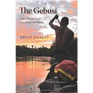 The Gebusi by Knauft, Bruce, 9781478630036