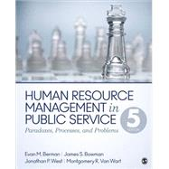 Human Resource Management in Public Service by Berman, Evan M.; Bowman, James S.; West, Jonathan P.; Van Wart, Montgomery R., 9781483340036
