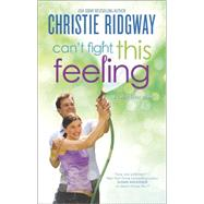 Can't Fight This Feeling by Ridgway, Christie, 9780373780037