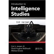 Introduction to Intelligence Studies by Jensen, III; Carl J., 9781466500037