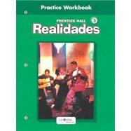 Realidades 3: Practice Workbook by Prentice Hall, 9780130360038