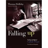 Falling Up: The Days and Nights of Carlisle Floyd: The Authorized Biography by Holliday, Thomas; Domingo, Placido, 9780815610038