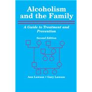 Alcoholism and the Family : A Guide to Treatment and Prevention by Lawson, Ann W.; Lawson, Gary, 9780944480038