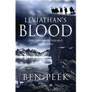 Leviathan's Blood Book Two of the Children Trilogy by Peek, Ben, 9781250050038