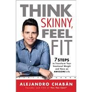 Think Skinny, Feel Fit by Chaban, Alejandro, 9781501130038