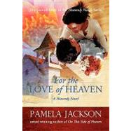 For the Love of Heaven by Jackson, Pamela, 9780578000039