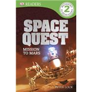 DK Readers L2: Space Quest: Mission to Mars by Lock, Peter, 9781465420039