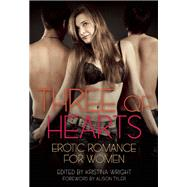 Three of Hearts Erotic Romance For Women by Wright, Kristina; Tyler, Alison, 9781940550039