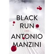 Black Run by Manzini, Antonio; Shugaar, Antony, 9780062310040