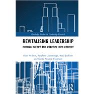 Revitalising Leadership: Putting Theory and Practice into Context by Wilson; Suze, 9781138920040
