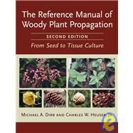 The Reference Manual of Woody Plant Propagation by Dirr, Michael A., 9781604690040