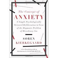 The Concept of Anxiety by Kierkegaard, Soren; Hannay, Alastair, 9781631490040