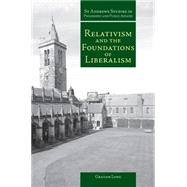 Relativism And the Foundations of Liberalism by Long, Graham Mark, 9781845400040