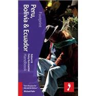 Peru, Bolivia & Ecuador Handbook, 4th by Kunstaetter, Daisy; Kunstaetter, Robert, 9781910120040