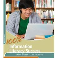 100% Information Literacy Success by Wilson, Gwenn, 9781285430041