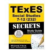TExES Social Studies 7-12 (232) Secrets Study Guide by Texes Exam Secrets Test Prep Team, 9781630940041