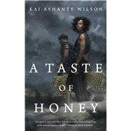 A Taste of Honey by Wilson, Kai Ashante, 9780765390042
