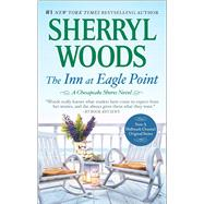 The Inn at Eagle Point by Woods, Sherryl, 9780778330042
