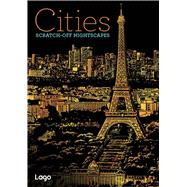 Cities: Scratch-Off NightScapes by Lago Design, 9781454710042