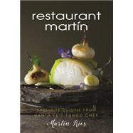 Restaurant Martin Cookbook: Sophisticated Home Cooking from the Celebrated Santa Fe Restaurant by Rios, Martin; Jamison, Cheryl; Jamison, Bill, 9781493010042