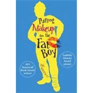 Putting Makeup on the Fat Boy by Wright, Bil, 9781416940043