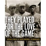 They Played for the Love of the Game by White, Frank M.; Winfield, Dave, 9781681340043