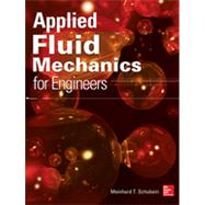 Applied Fluid Mechanics for Engineers by Schobeiri, Meinhard, 9780071800044