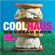Coolhaus Ice Cream Book by Case, Natasha; Estreller, Freya; Squires, Kathleen, 9780544120044