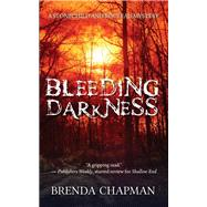 Bleeding Darkness by Chapman, Brenda, 9781459740044