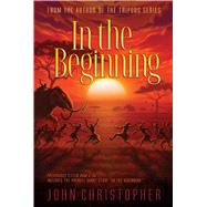 In the Beginning by Christopher, John, 9781481420044