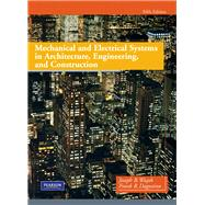 Mechanical and Electrical Systems in Architecture, Engineering and Construction by Dagostino, Frank R.; Wujek, Joseph B., 9780135000045