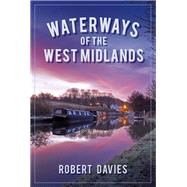 Waterways of the West Midlands by Davies, Robert, 9780750960045
