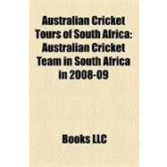 Australian Cricket Tours of South Afric : Australian Cricket Team in South Africa In 2008-09 by , 9781156310045