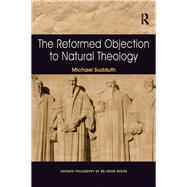 The Reformed Objection to Natural Theology by Sudduth,Michael, 9781138270046