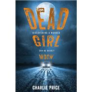 Dead Girl Moon by Price, Charlie, 9781250040046