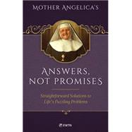 Mother Angelica's Answers, Not Promises by M. Angelica, Mother, 9781682780046