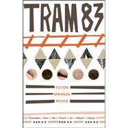 Tram 83 by Mujila, Fiston Mwanza; Glasser, Roland; Mabanckou, Alain, 9781941920046