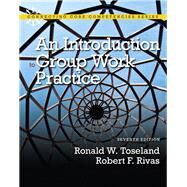 An Introduction to Group Work Practice by Toseland, Ronald W.; Rivas, Robert F., 9780205820047
